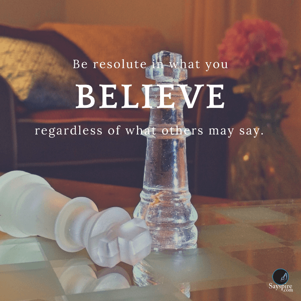 "Be You quotes, ""Be resolute in what you believe regardless of what others may say."" - Joshua Cintrón"