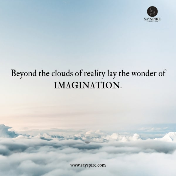 A picture of clouds with a quote about clouds and imagination